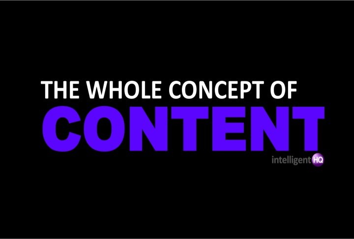 the whole concept of content IntelligentHQ