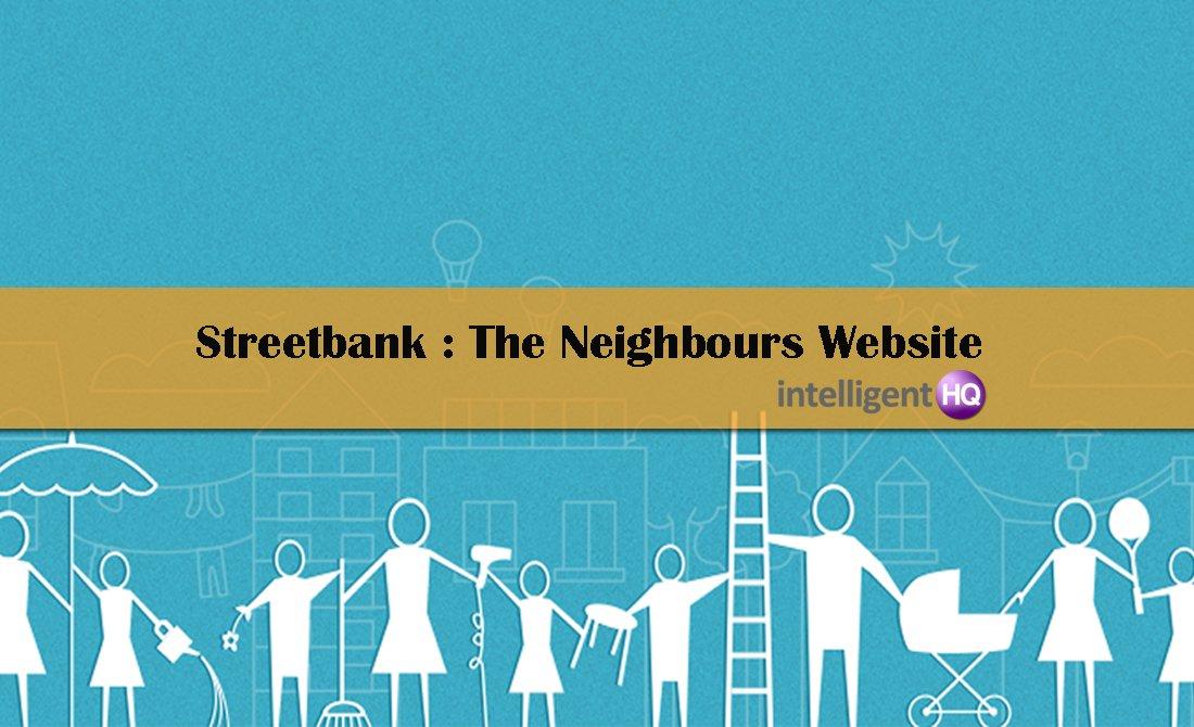 Streetbank the neighbours social network website