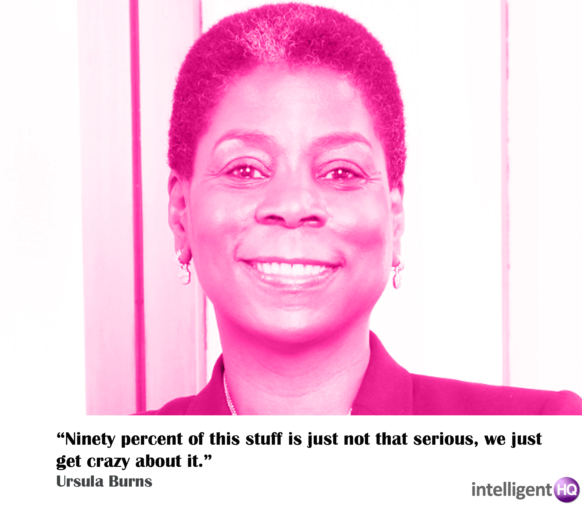 Quote By Ursula Burns. Intelligenthq