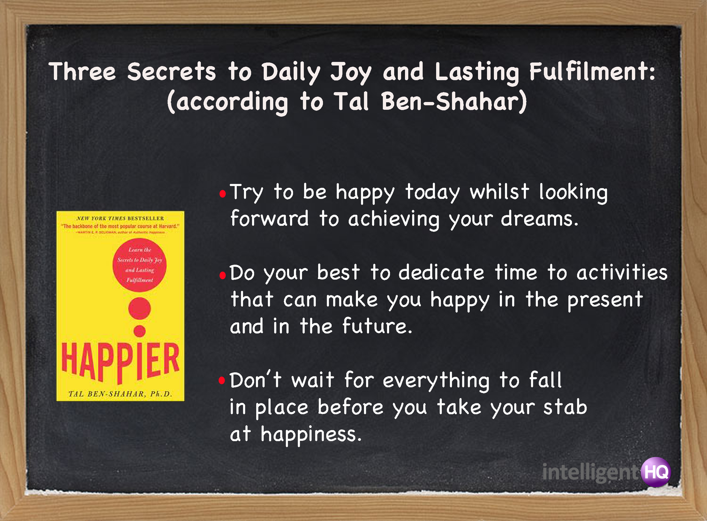 Three Secrets To Daily Joy, according to Tal Ben Shahar. Intelligenthq