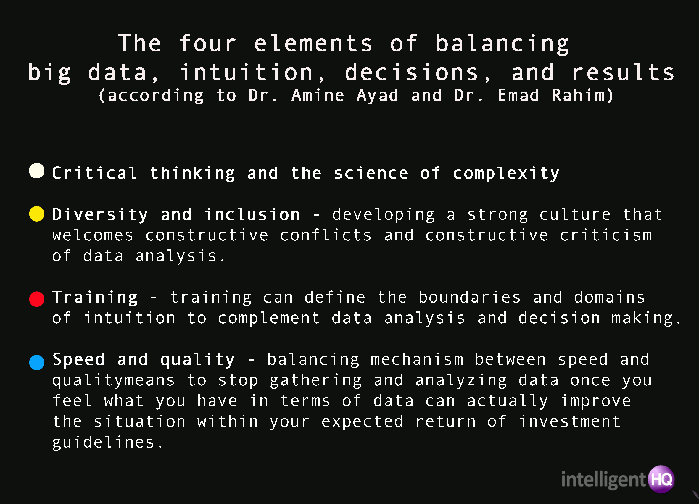 The Four Elements of Balancing Big Data, Intuition, Decisions, and Results Intelligenthq
