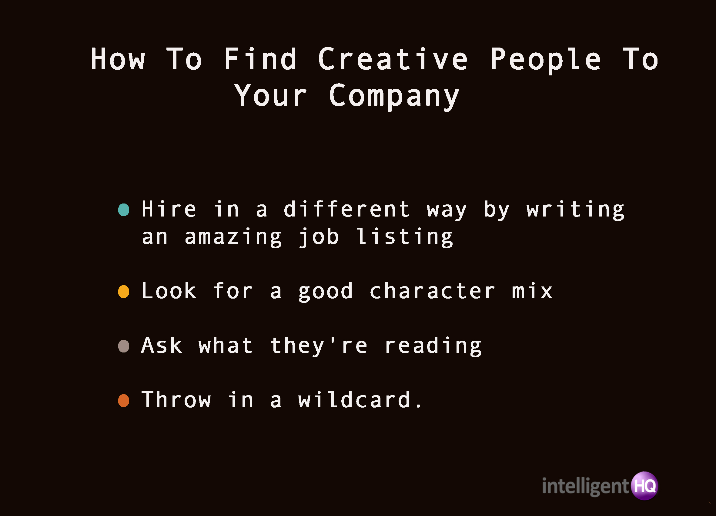 How to find creative people to your company Intelligenthq