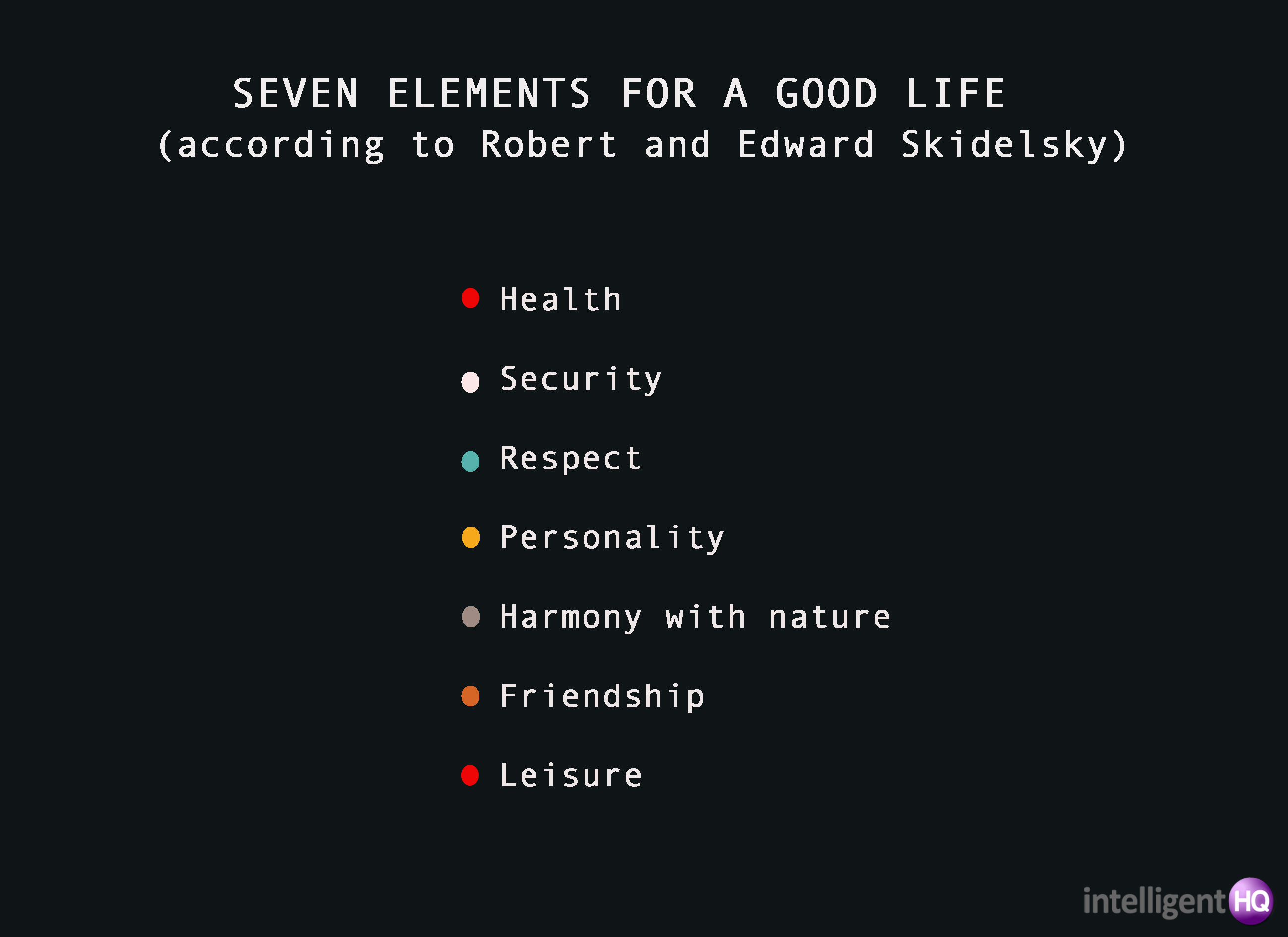7 elements for a good life Intelligenthq