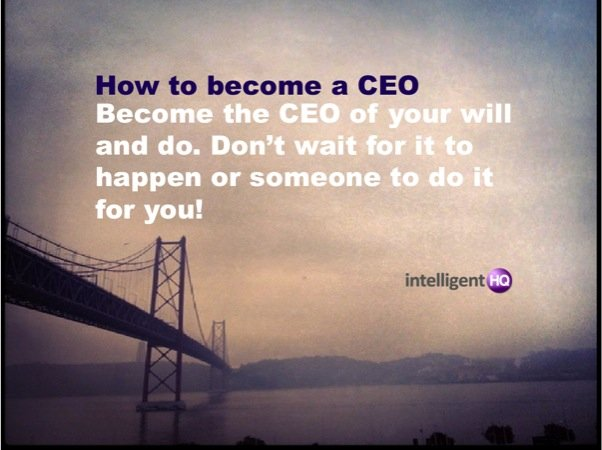How To become a CEO IntelligentHQ