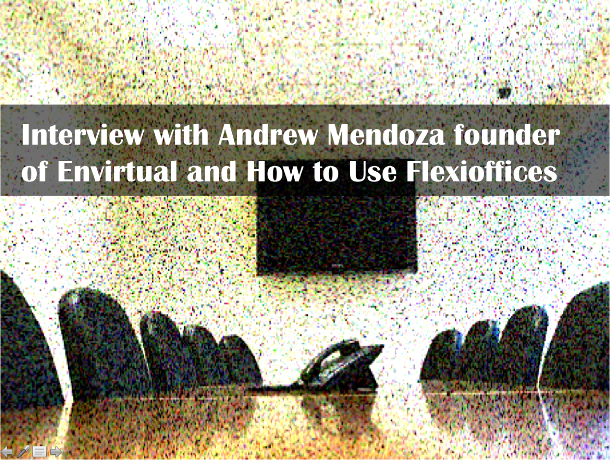 Interview with Andrew Mendonza and How to use Flexi Offices