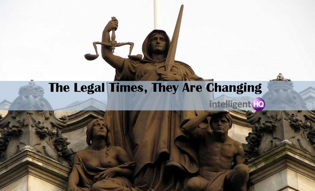 Legal Times, They Are Changing. Intelligenthq