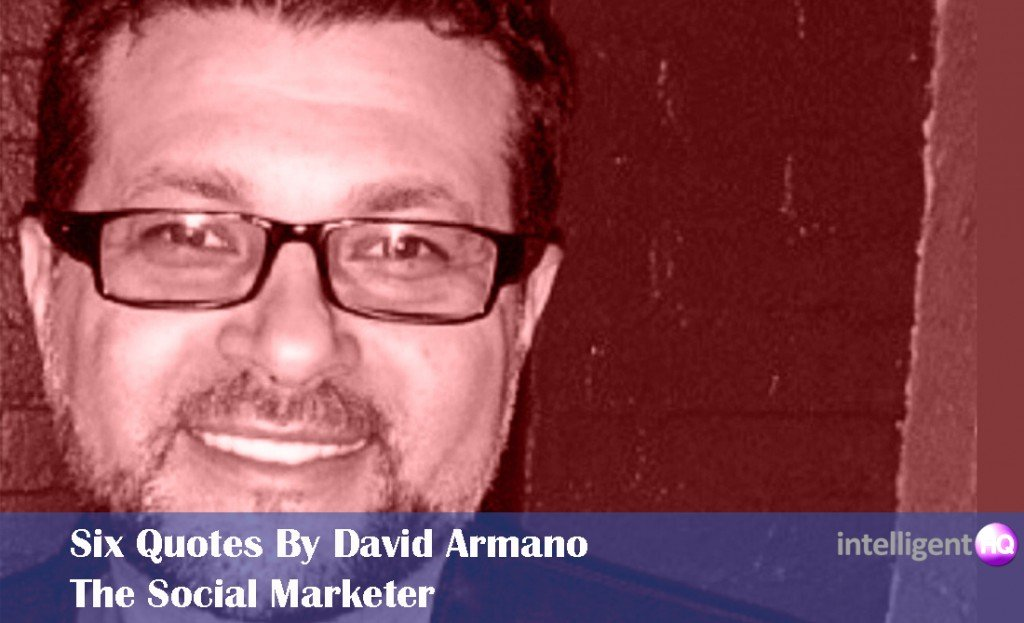 Six Quotes By David Armano: The Social Marketeer
