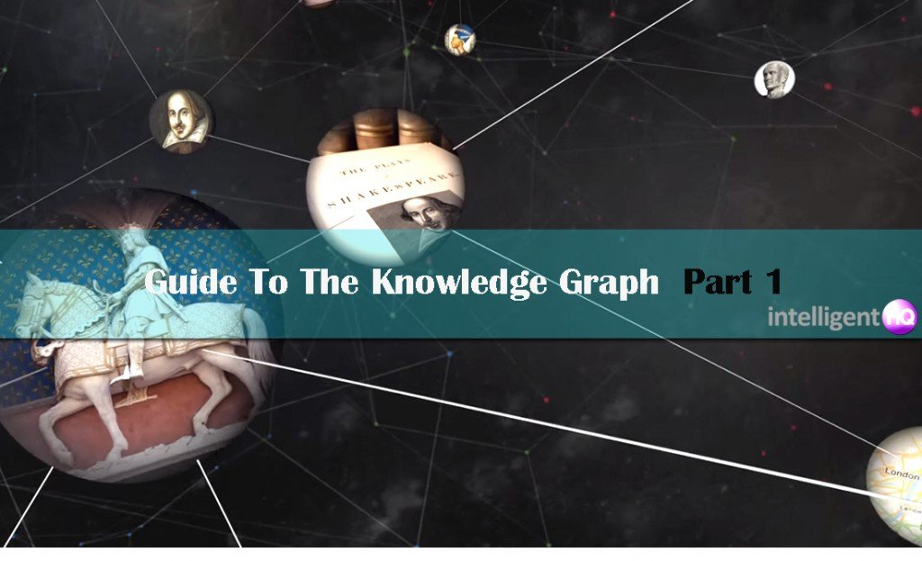 Guide To The Knowledge Graph Part 1