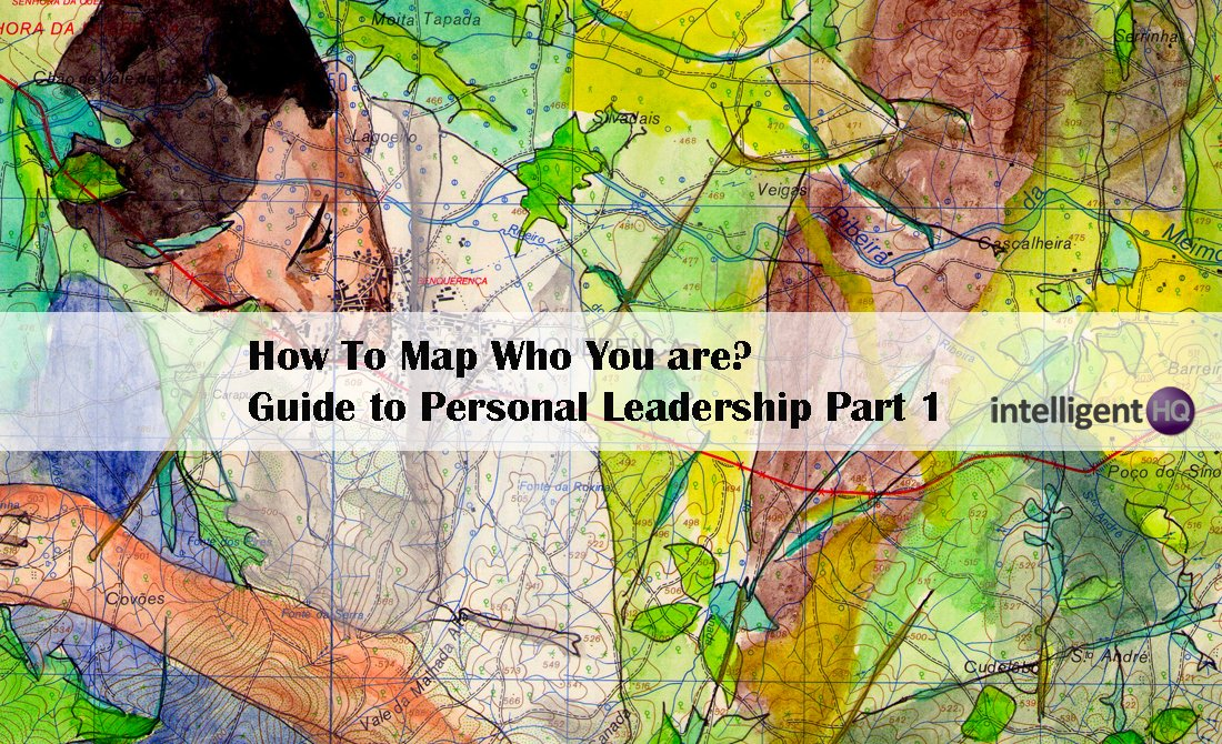 How To Map Who You are? Guide to Personal Leadership Part 1