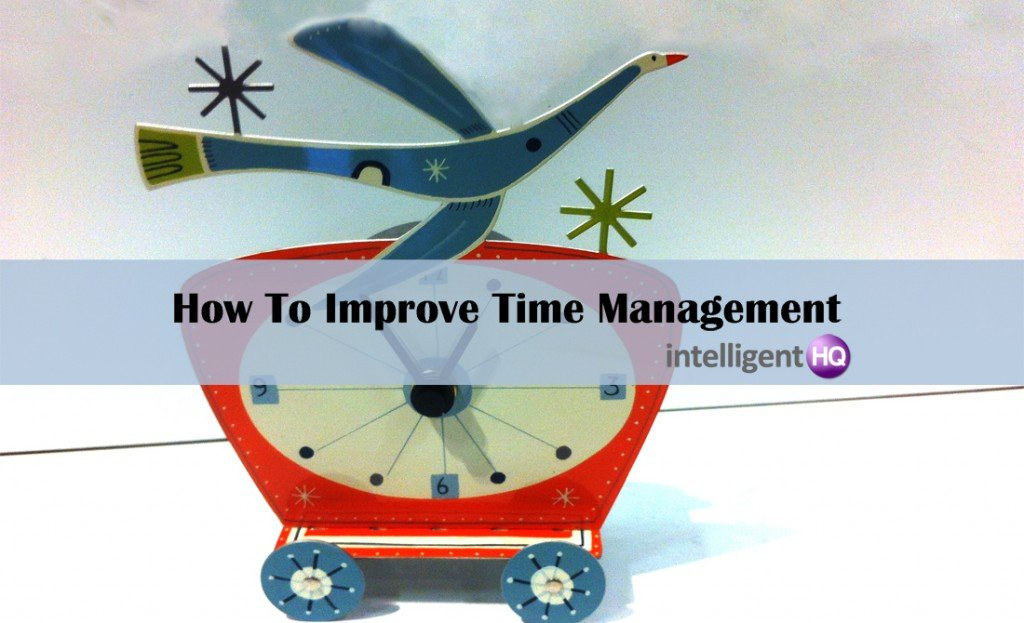 How to Improve Time Management.Intelligenthq