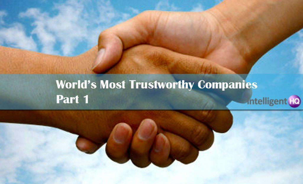 World's Most Trustworthy Companies Part one. Intelligenthq