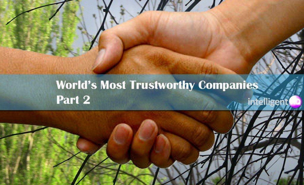 World's Most Trustworthy Companies Part 2. Intelligenthq