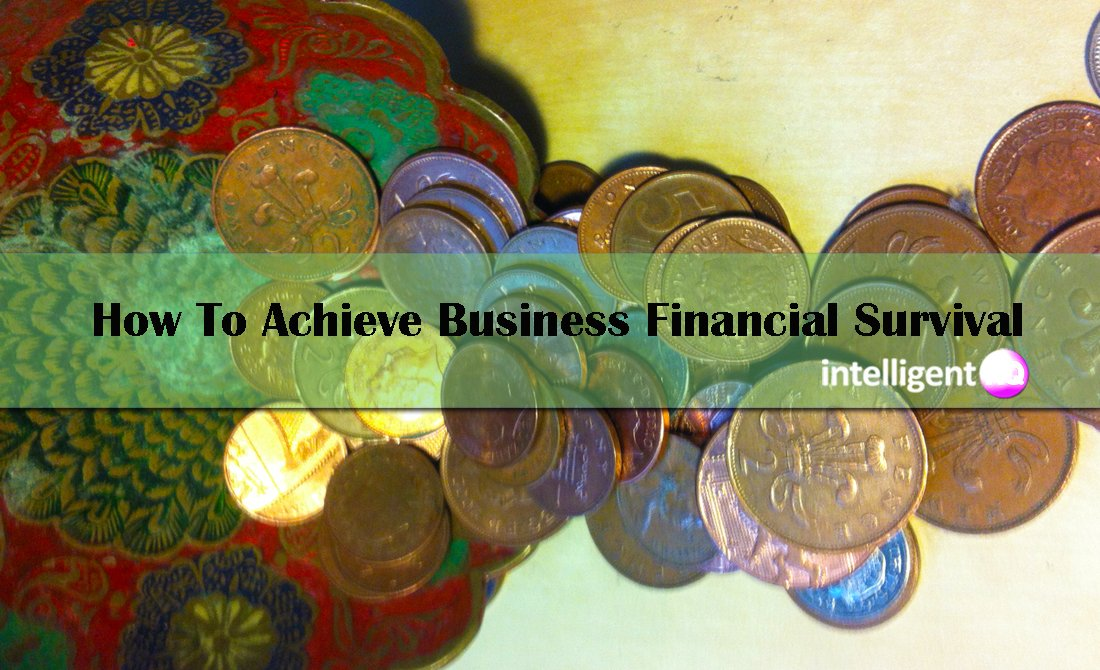 How To Achieve Business Financial Survival . Intelligenthq