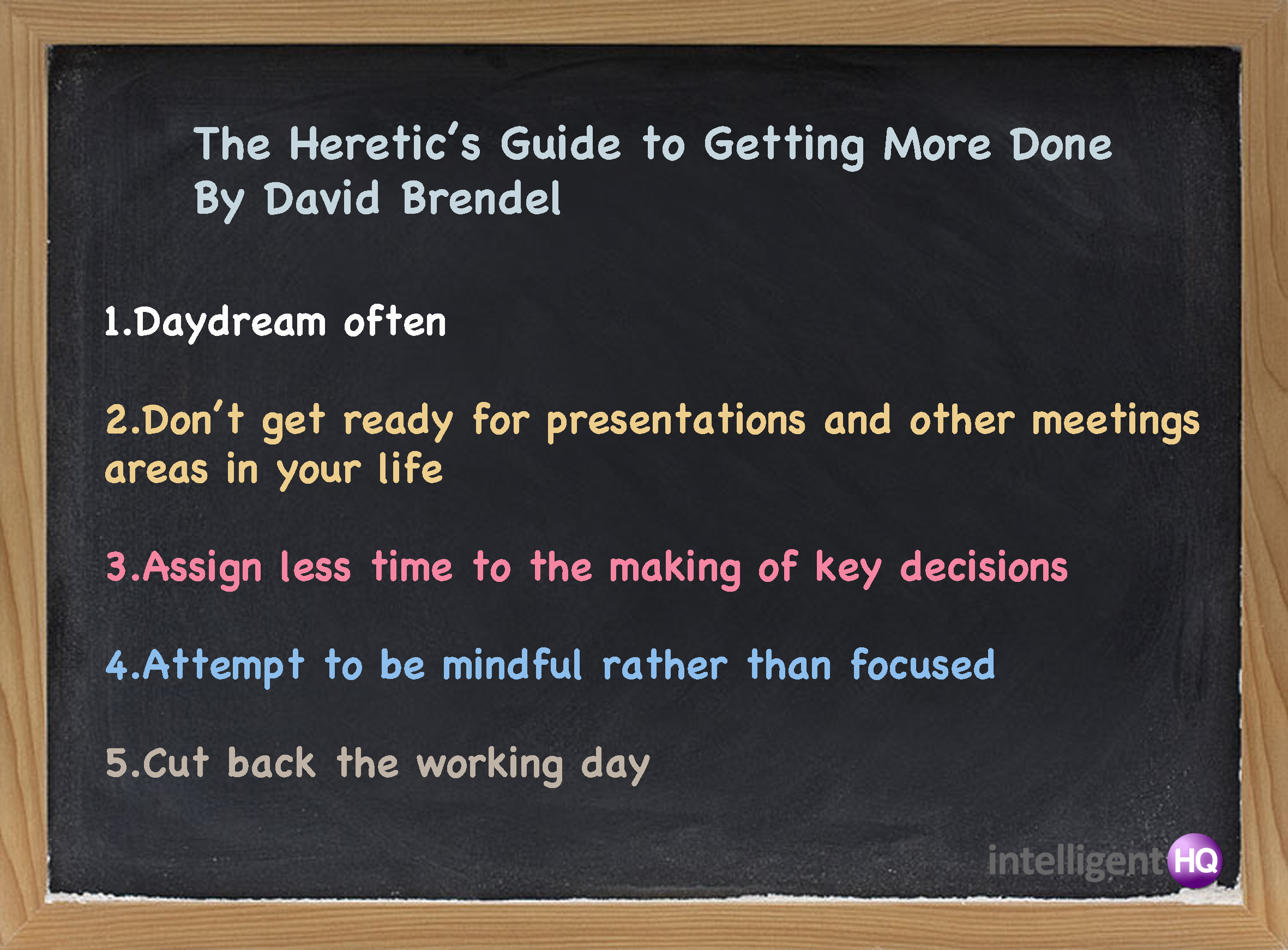 The Heretic's Guide to Getting More Done