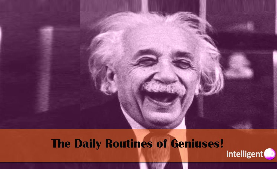 The Daily Routines of Geniuses. Intelligenthq
