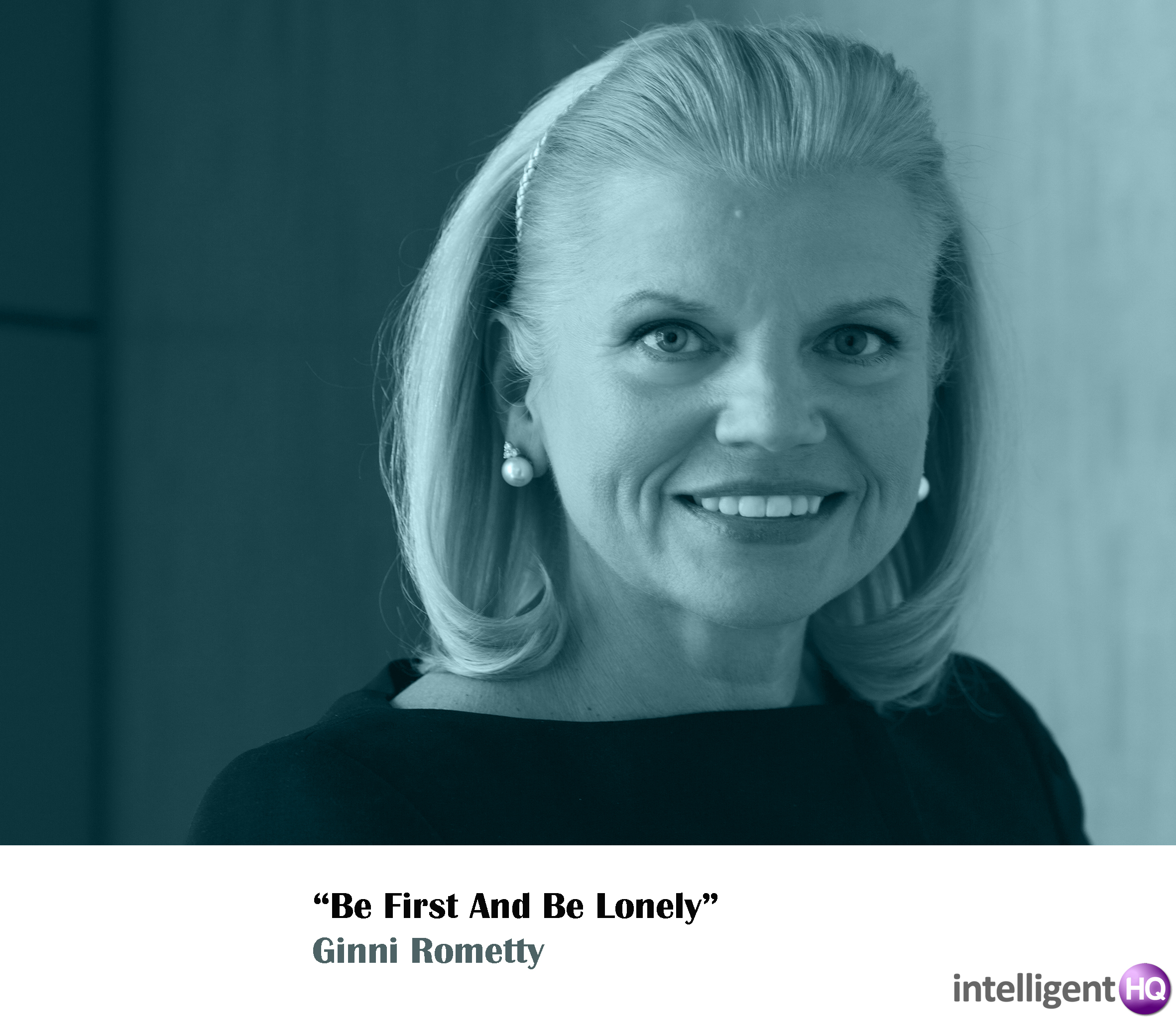 Quote by Ginni Rometty. Intelligenthq
