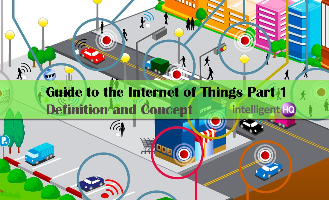 Guide to the Internet of Things – Part 1: Definition and Concept