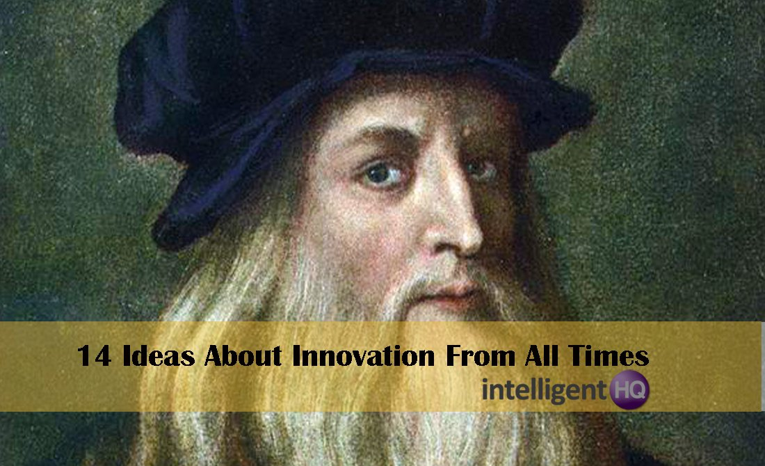 14 Ideas About Innovation From All Times. Intelligenthq