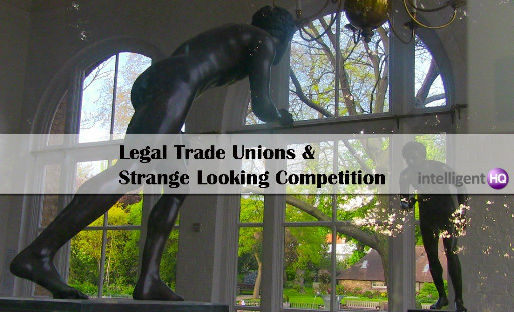 Legal Trade Unions & Strange Looking Competition. Intelligenthq