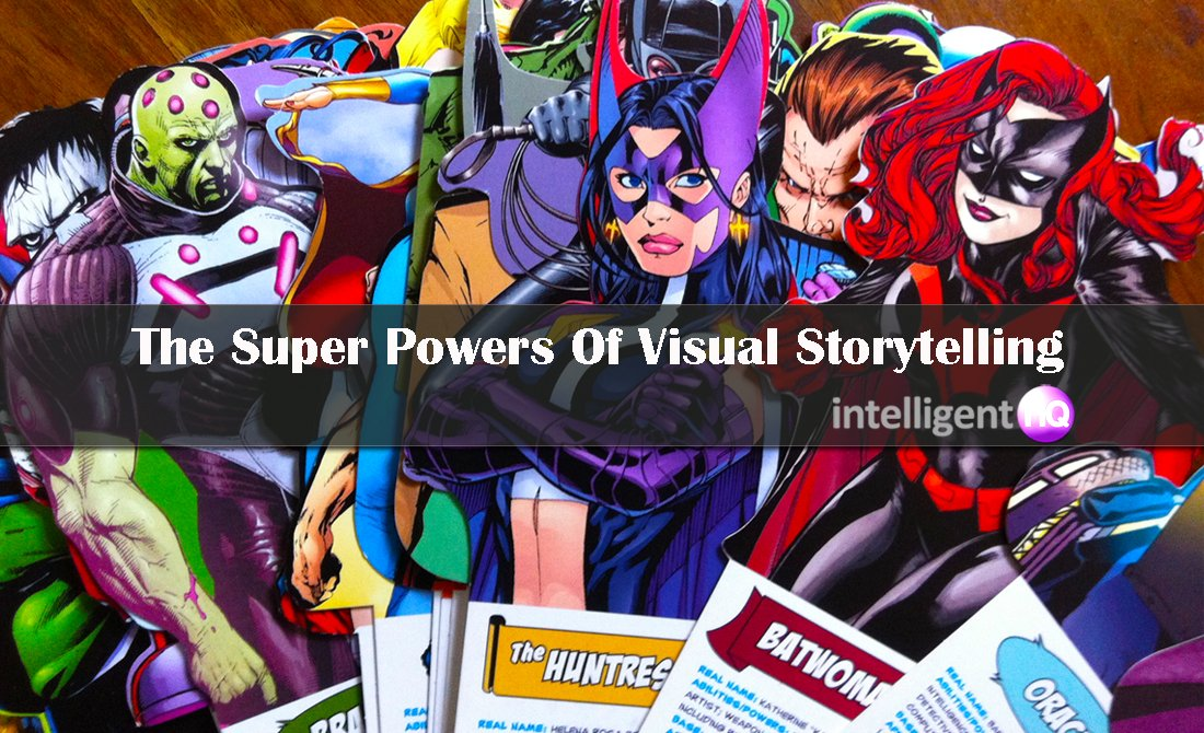 The Super Powers Of Visual Storytelling. Intelligenthq