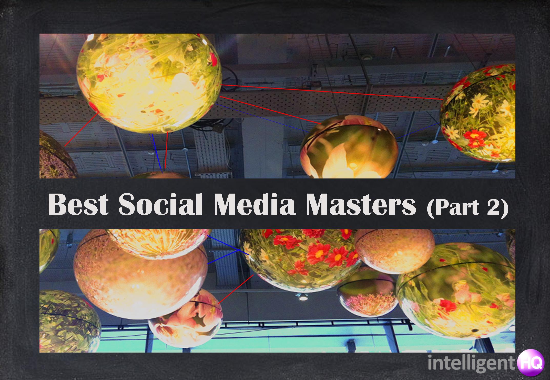 Best social media masters part 2 Intelligenthq
