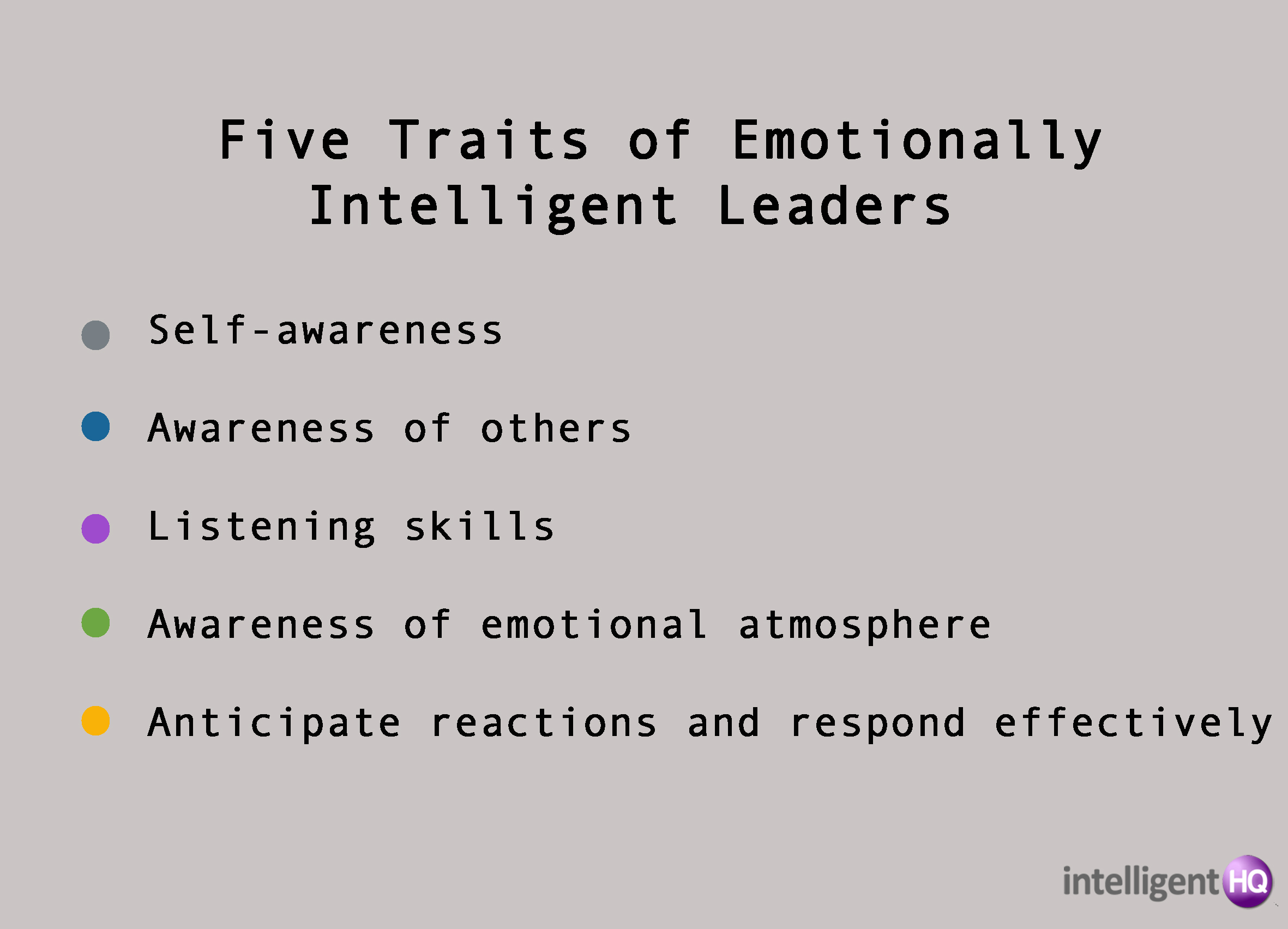 The five traits of the emotionally intelligent leader Intelligenthq