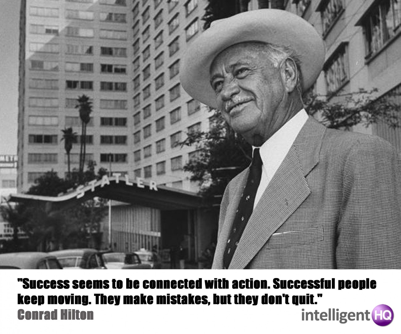 Quote by Conrad Hilton
