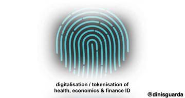 Digitalisation/Tokenisation of health, economics and finance ID