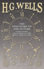 """HG Wells, """"Discovery of the Future"""""""