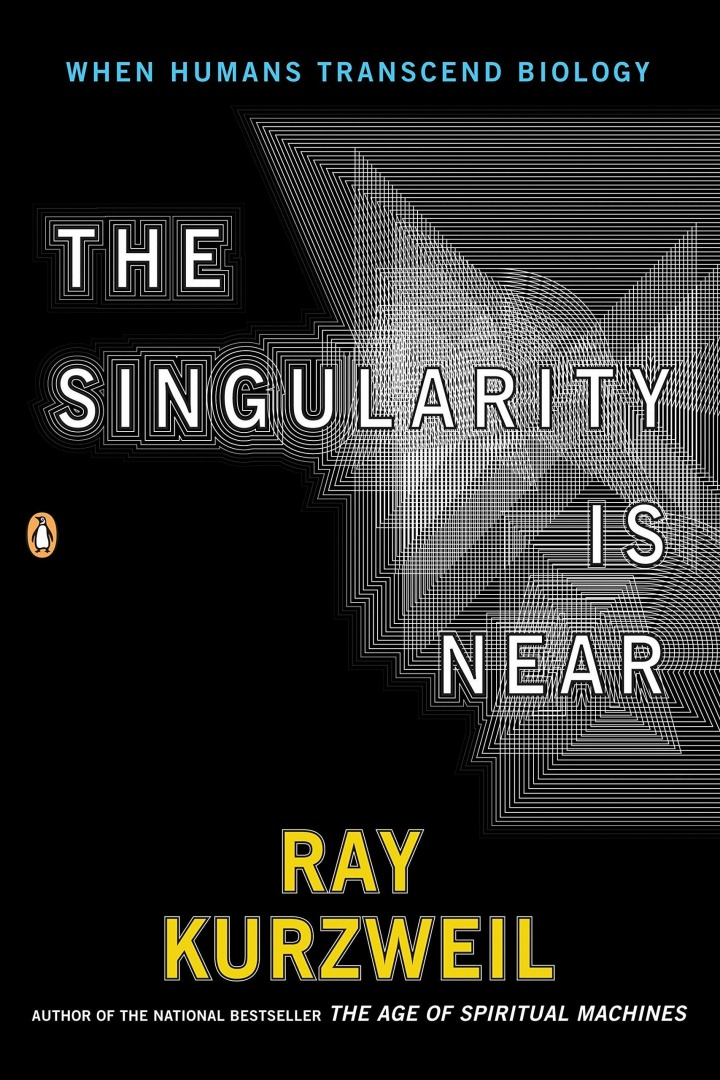 The Singularity is Near (2005) Ray Kurzweil