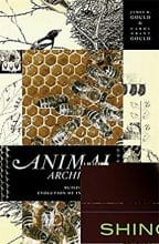 Animal Architects: Building and the Evolution of Intelligence by James L. Gould and Carol Grant Gould | Mar 6, 2012