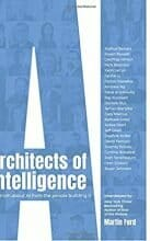 Architects of Intelligence: The truth about AI from the people building it by Martin Ford  | Nov 23, 2018