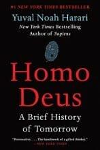 Homo Deus: A Brief History of Tomorrow by Yuval Noah Harari, Feb 21, 2017