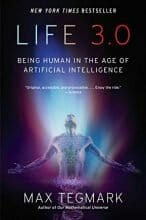 Life 3.0: Being Human in the Age of Artificial Intelligence by Max Tegmark , Jul 31, 2018