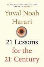 21 Lessons for the 21st Century by Yuval Noah Harari  | Sep 4, 2018