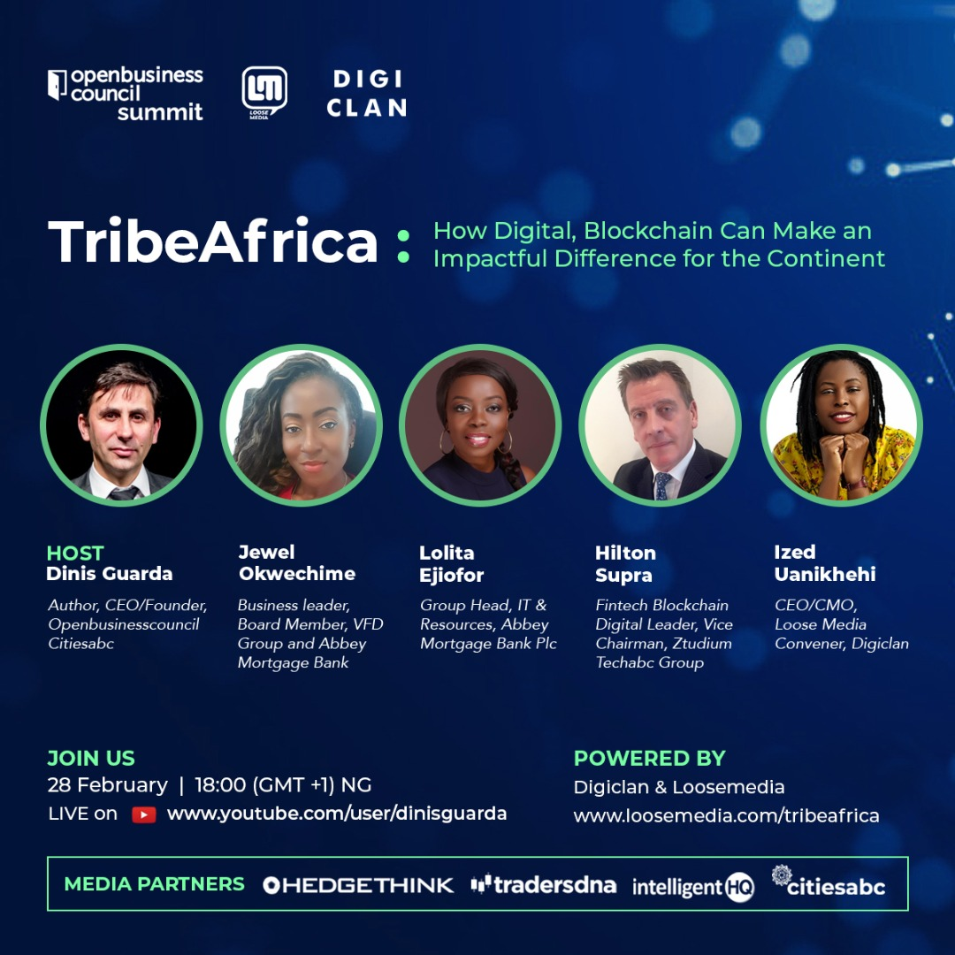 Live Event On Dinis Guarda YouTube Channel: Tribe Africa – How Digital, Blockchain and 4IR Can Make an Impactful Difference Debuts February 28