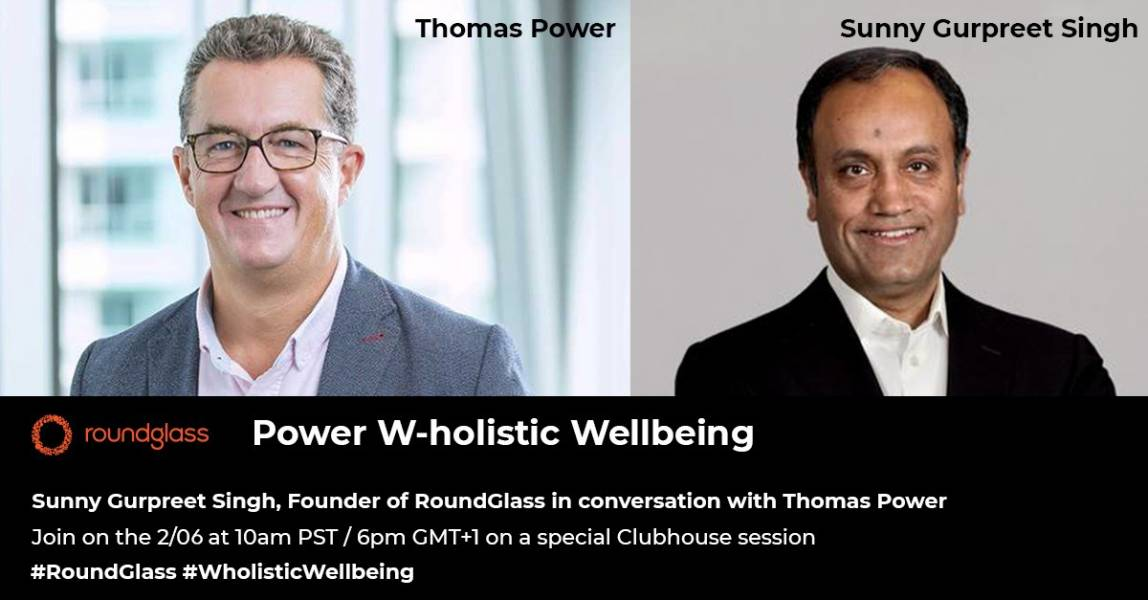 Sunny Gurpreet Singh, Sunny Gurpreet Singh Interview, Thomas Power, Clubhouse, Clubhouse interview, wellness, roundglass, wholistic wellbeing